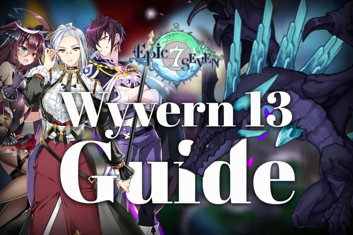 Epic Seven Comprehensive Wyvern 13 Hunt Guide The Digital Crowns